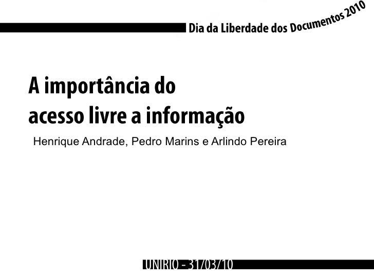 Henrique Andrade, Pedro Marins e Arlindo Pereira