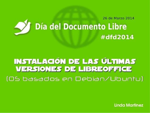 Instalación de las últimasInstalación de las últimas versiones de LibreOfficeversiones de LibreOffice (OS basados en Debia...