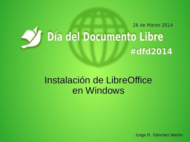 Instalación de LibreOffice en Windows Jorge R. Sánchez Martín