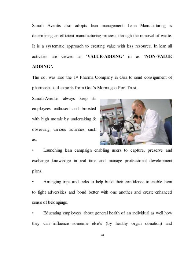 24 Sanofi Aventis also adopts lean management: Lean Manufacturing is determining an efficient manufacturing process throug...