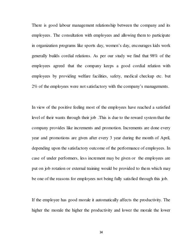34 There is good labour management relationship between the company and its employees. The consultation with employees and...