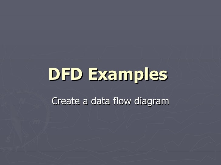 DFD Examples   Create a data flow diagram