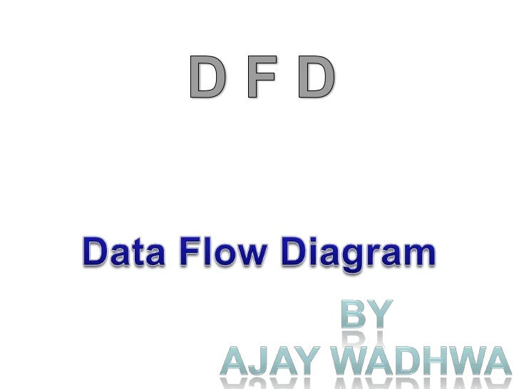 "• A data flow diagram (DFD) is a  graphical representation of the ""flow"" of  data through an information system.• DFDs can..."