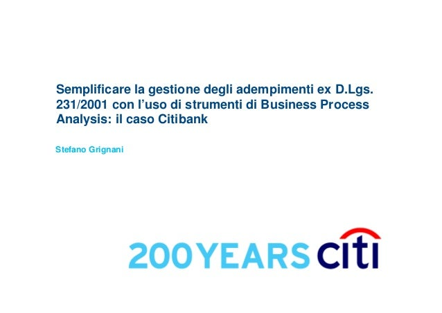 Semplificare la gestione degli adempimenti ex D.Lgs. 231/2001 con l'uso di strumenti di Business Process Analysis: il caso...