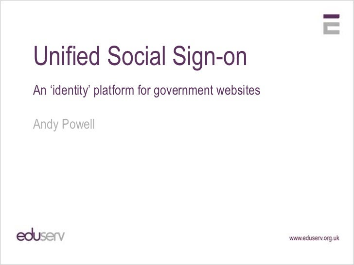 Unified Social Sign-on<br />An 'identity' platform for government websites<br />Andy Powell<br />