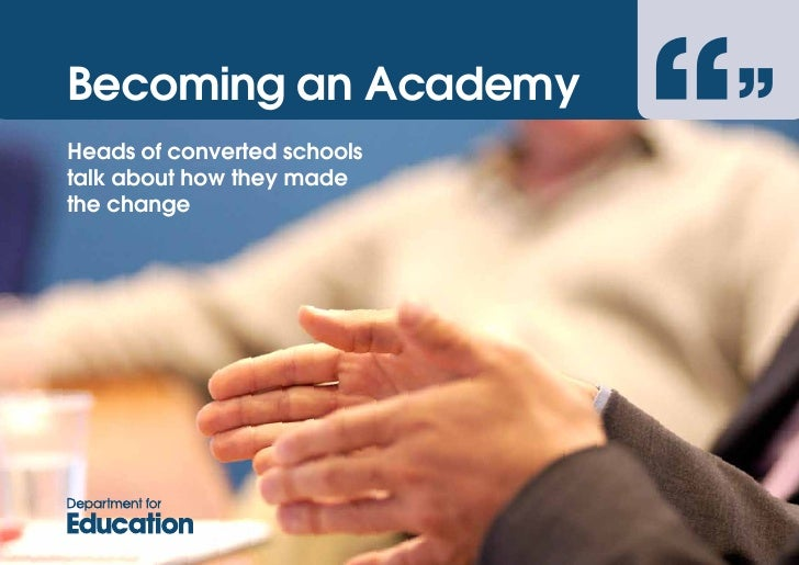 ''                              ''Becoming an AcademyHeads of converted schoolstalk about how they madethe change