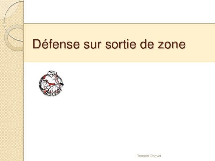 Défense sur sortie de zone<br />Romain Chevet<br />