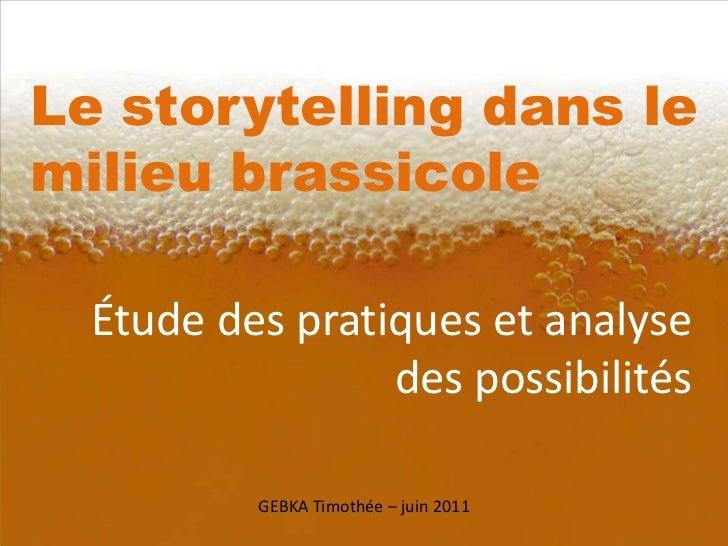titre<br />Le storytelling dans le milieu brassicole<br />Étude des pratiques et analyse des possibilités<br />GEBKA Timot...