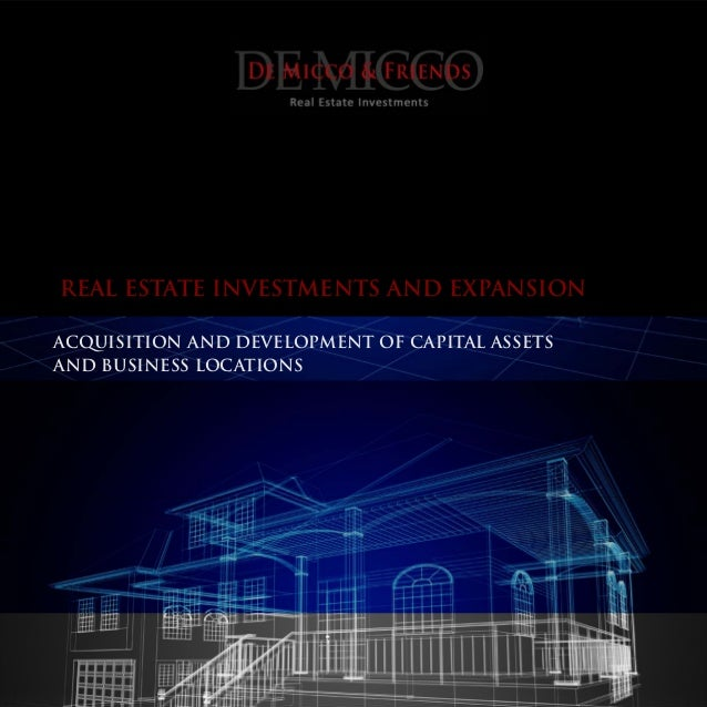 REAL ESTATE INVESTMENTS AND EXPANSION ACQUISITION AND DEVELOPMENT OF CAPITAL ASSETS AND BUSINESS LOCATIONS