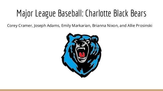 Corey Cramer, Joseph Adams, Emily Markarian, Brianna Nixon, and Allie Prosinski Major League Baseball: Charlotte Black Bea...