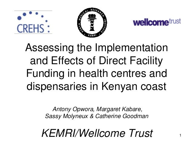 Assessing the Implementation and Effects of Direct Facility Funding in health centres and dispensaries in Kenyan coast Ant...
