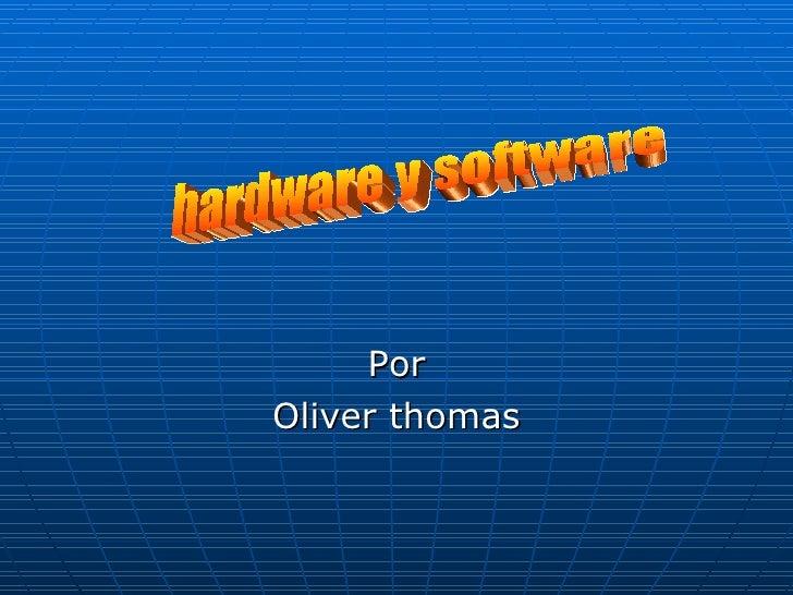Por Oliver thomas hardware y software