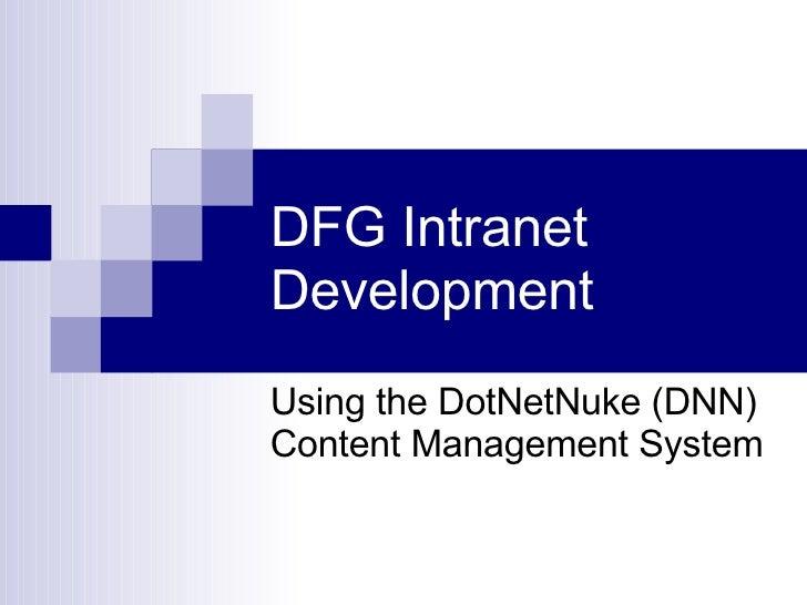 DFG Intranet  Development Using the DotNetNuke (DNN) Content Management System