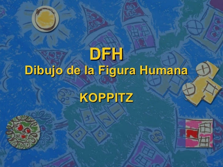 DFH Dibujo de la Figura Humana KOPPITZ