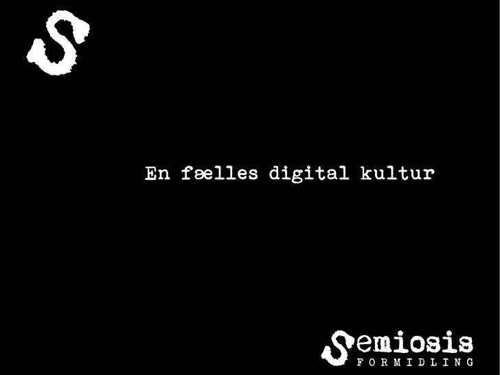 En fælles digital kultur