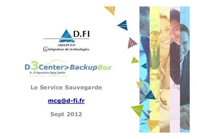 Le Service Sauvegarde     mcg@d-fi.fr     Sept 2012