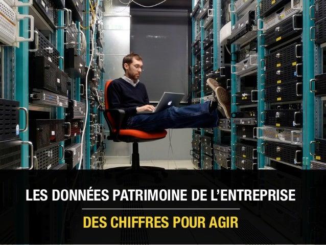 LES DONNÉES PATRIMOINE DE L'ENTREPRISE DES CHIFFRES POUR AGIR