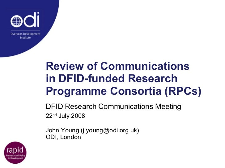 Review of Communications  in DFID-funded Research Programme Consortia (RPCs)   DFID Research Communications Meeting 22 nd ...