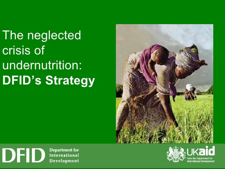 The neglected crisis of undernutrition: DFID's Strategy