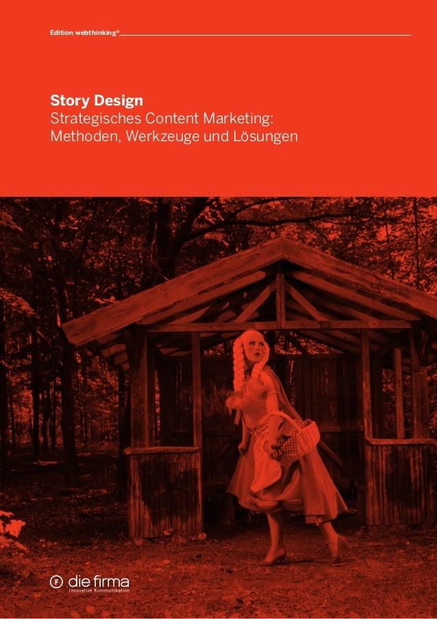Edition webthinking®  Story Design Strategisches Content Marketing: Methoden, Werkzeuge und Lösungen