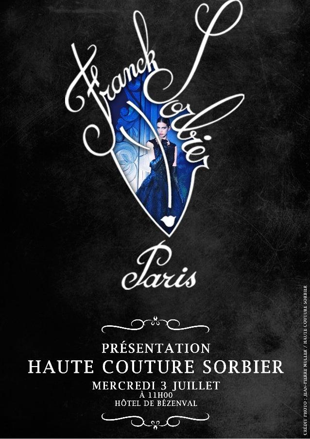 Le Fonds de Dotation Sorbier vous offre la possibilité d'assister à laPrésentation de Haute Couture Sorbier Hiver 2013-201...