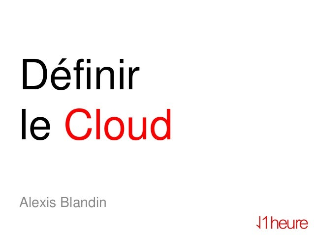 Définirle CloudAlexis Blandin