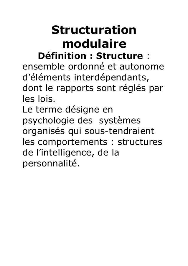 StructurationmodulaireDéfinition : Structure :ensemble ordonné et autonomed'éléments interdépendants,dont le rapports sont...