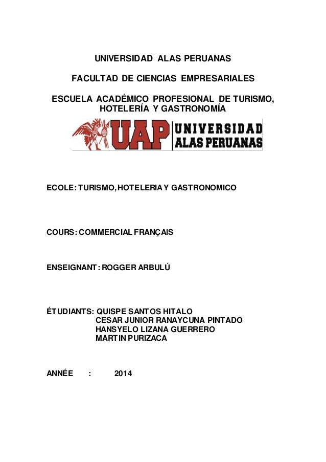 UNIVERSIDAD ALAS PERUANAS FACULTAD DE CIENCIAS EMPRESARIALES ESCUELA ACADÉMICO PROFESIONAL DE TURISMO, HOTELERÍA Y GASTRON...