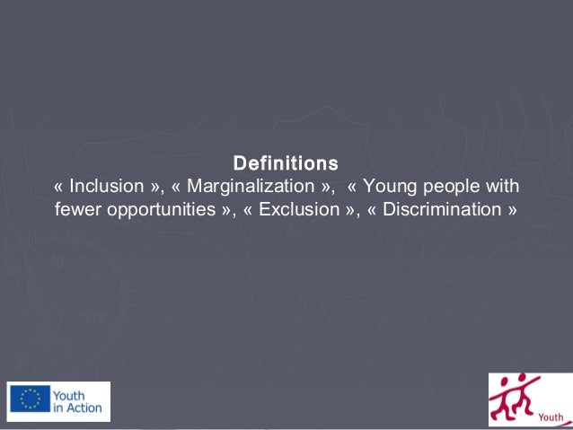 Definitions « Inclusion », « Marginalization », « Young People With Fewer  Opportunities » ...