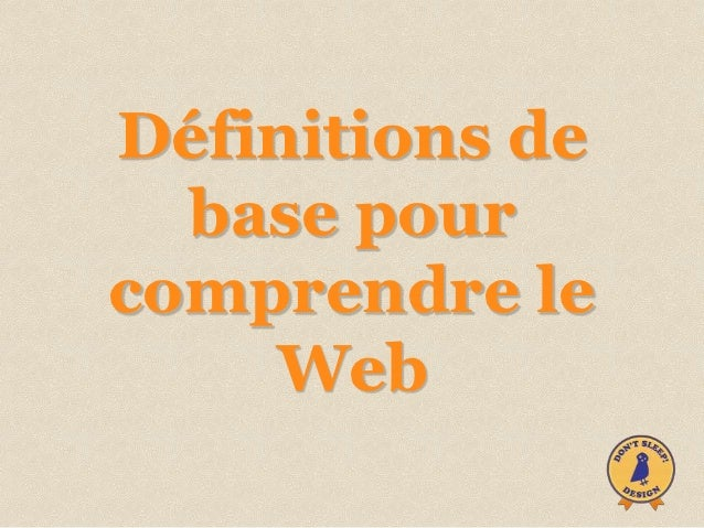Définitions de  base pourcomprendre le    Web