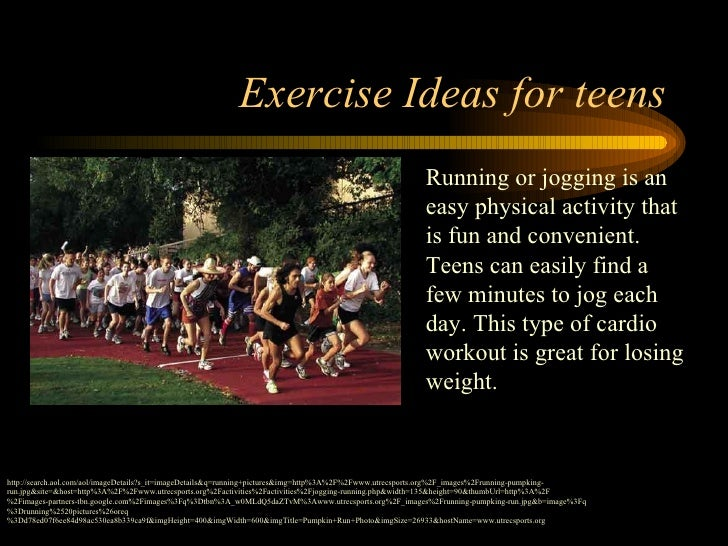 Exercise Ideas for teens http://search.aol.com/aol/imageDetails?s_it=imageDetails&q=running+pictures&img=http%3A%2F%2Fwww....