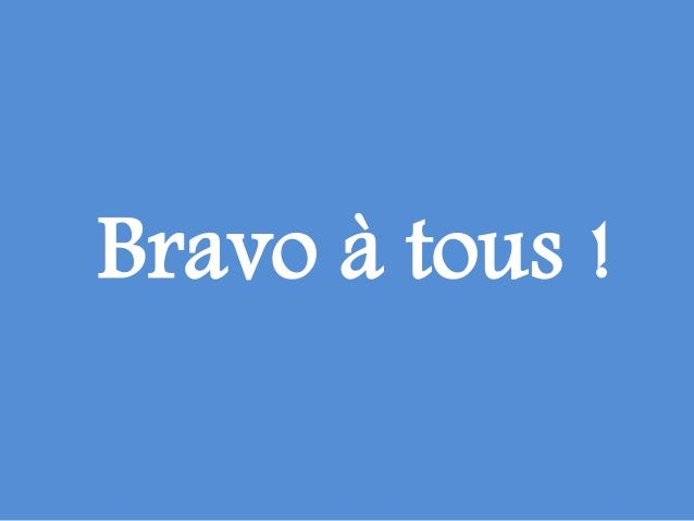 """Résultat de recherche d'images pour """"bravo a tous"""""""