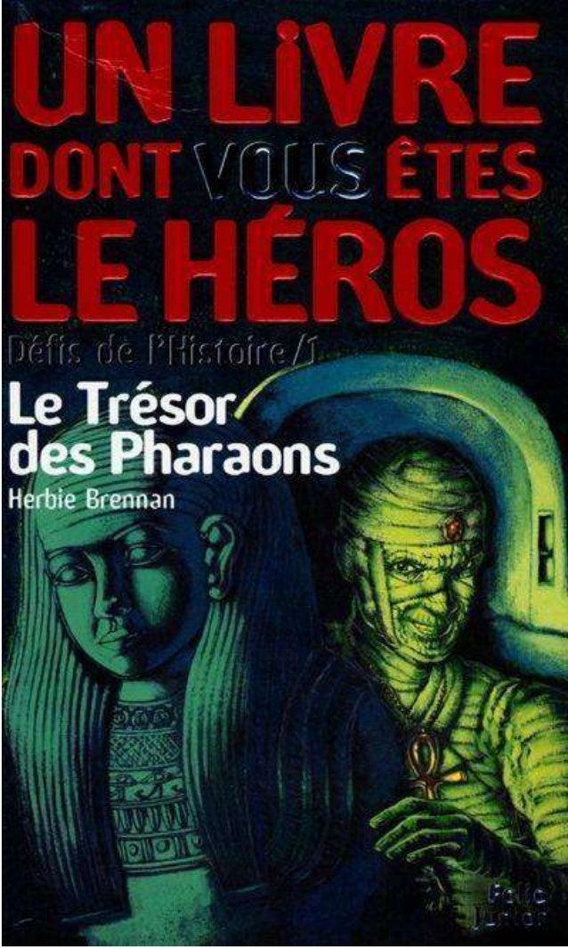 Herbie Brennan Le Trésor des Pharaons Défis de l'Histoire/1 Traduit de l'anglais par C. Degolf Illustrations de Bob Harvey...