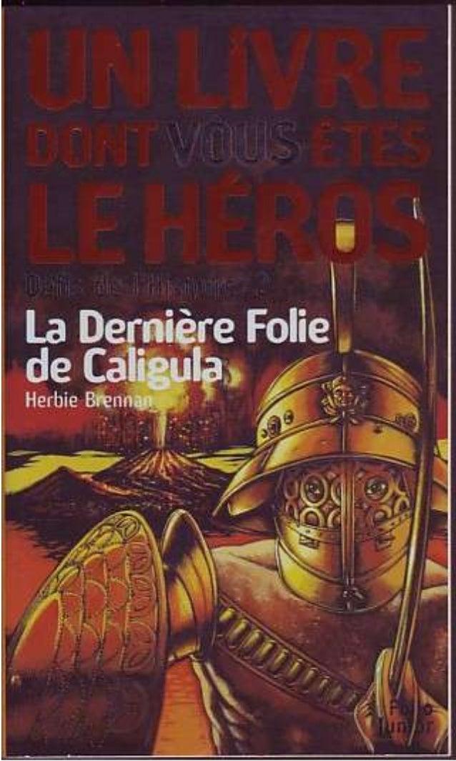 Herbie Brennan La Dernière Folie de Caligula Défis de l'Histoire/2 Traduit de l'anglais par Jean-François Ménard Illustrat...