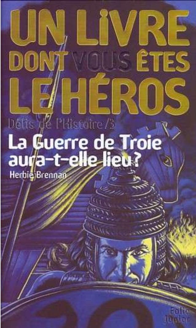 Herbie Brennan La Guerre de Troie aura-t-elle lieu? Défis de l'Histoire/3 Traduit de l'anglais par C. Degolf Illustrations...