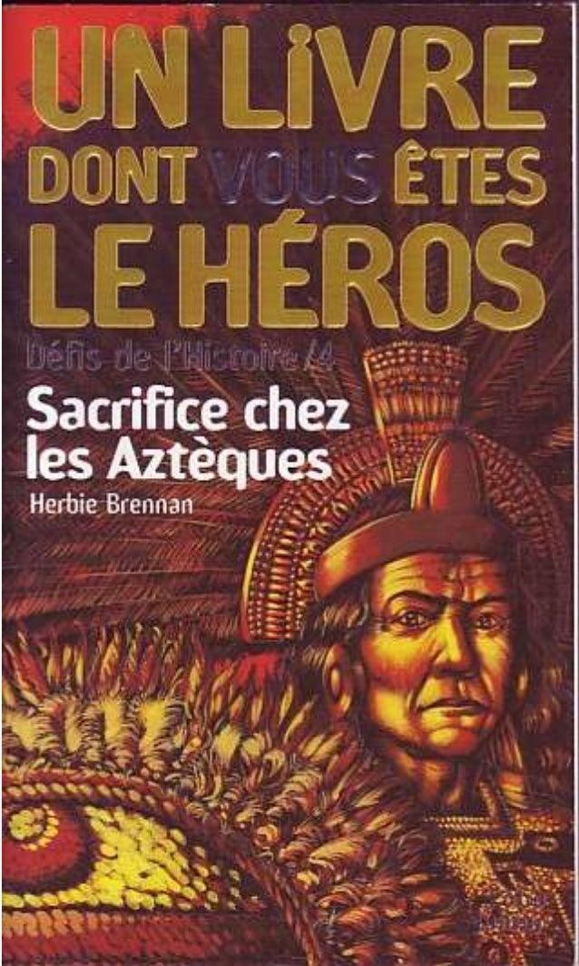 Herbie Brennan Sacrifice chez les Aztèques Défis de l'Histoire/4 Traduit de l'anglais par Jean-François Ménard Illustratio...