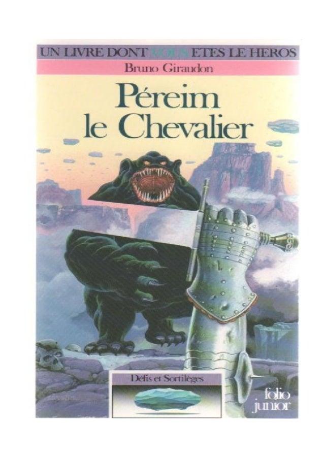 Bruno Giraudon Péreim le Chevalier Défis et Sortilèges/3 Illustrations de Bruno Pilorget Gallimard