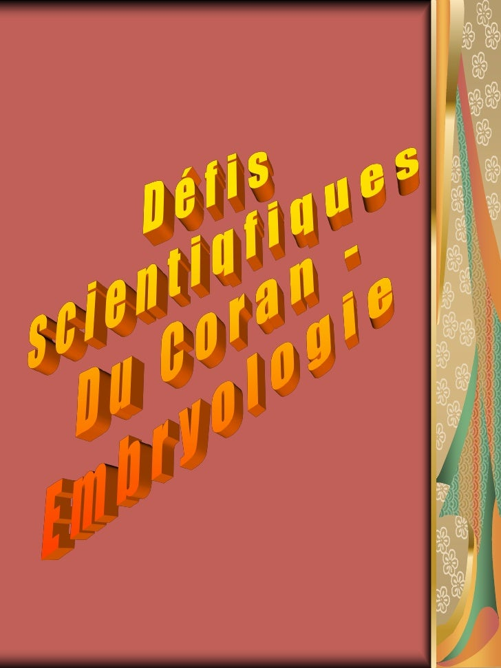 Références:  http://www.55a.net/firas/french/  http://www.miraclesducoran.com/  http://www.scienceislam.com/scien tists_qu...