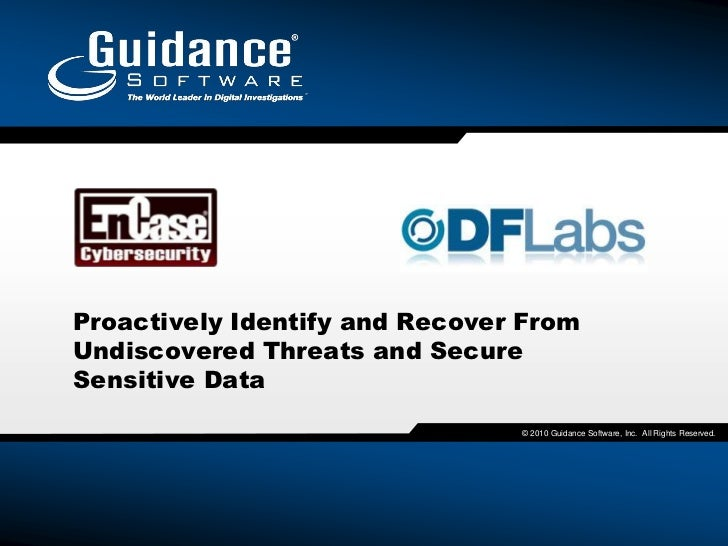 Proactively Identify and Recover FromUndiscovered Threats and SecureSensitive Data                                © 2010 G...
