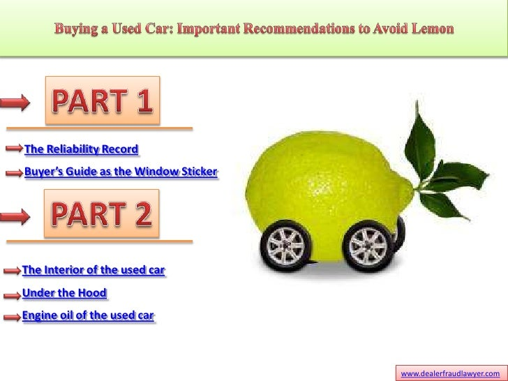 The Reliability Record Buyer's Guide as the Window Sticker     The Interior of the used car Under the Hood Engine oil of t...