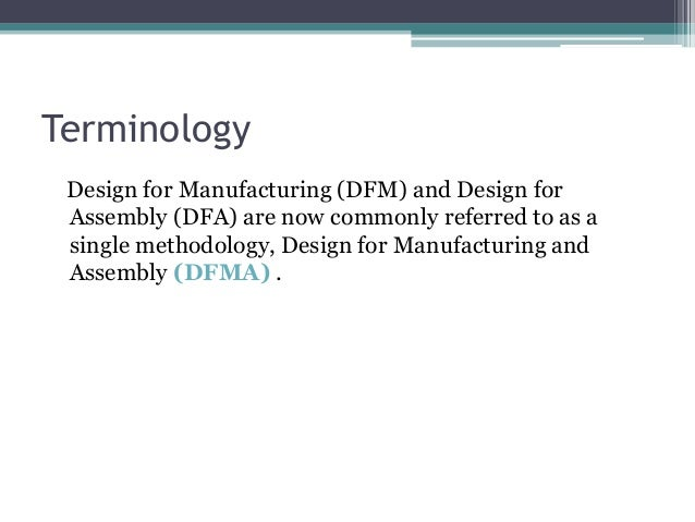 design for manufacturing and assembly This paper presents a guideline which uses the concepts of dfma (design for manufacturing and assembly) methodology for specific application on aircrafts design and manufacturing.