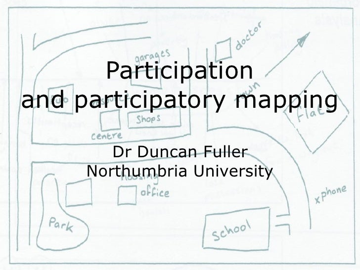 Participation and participatory mapping          Dr Duncan Fuller      Northumbria University