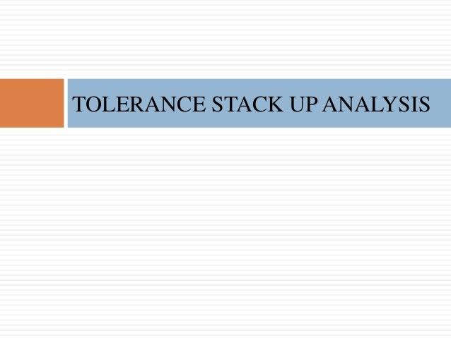 TOLERANCE STACK UP ANALYSIS