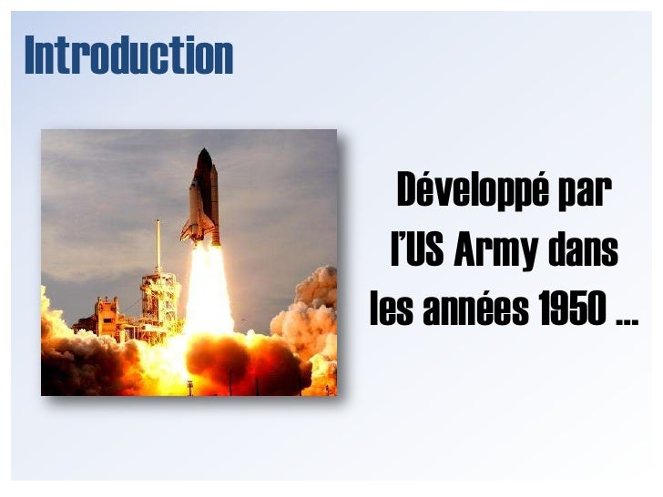 Introduction<br />Développé par <br />l'US Army dans les années 1950 …<br />