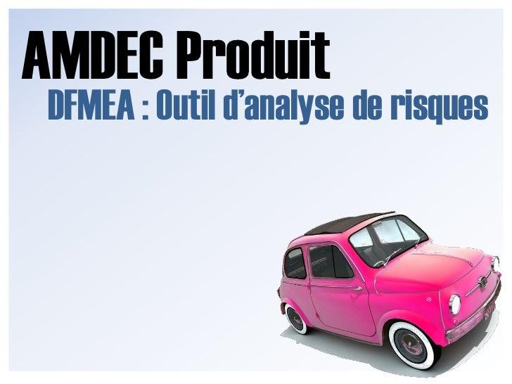 AMDEC Produit<br />DFMEA : Outil d'analyse de risques<br />