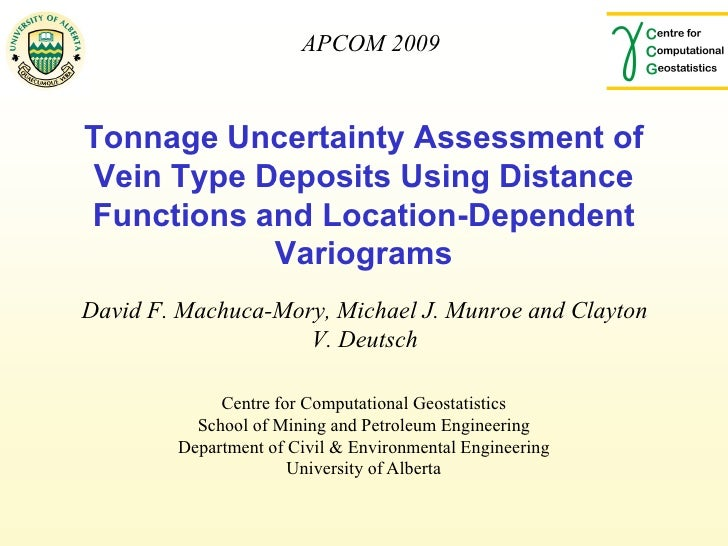 APCOM 2009    Tonnage Uncertainty Assessment of Vein Type Deposits Using Distance Functions and Location-Dependent        ...