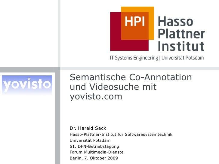 Semantische Co-Annotation und Videosuche mit yovisto.com   Dr. Harald Sack Hasso-Plattner-Institut für Softwaresystemtechn...