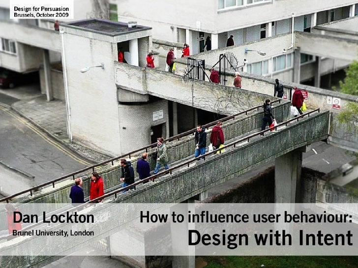 How to influence user behaviour: Design with Intent (Design for Persuasion, Brussels)
