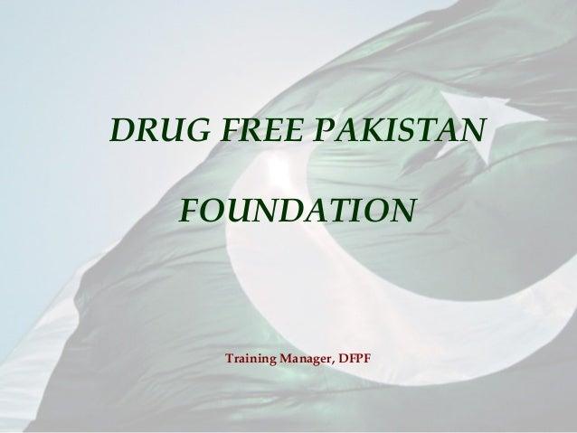 DRUG FREE PAKISTAN FOUNDATION Training Manager, DFPF