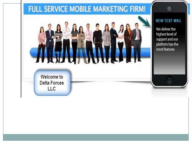 Delta Forces isa nationalrecognizedcompany thatbuilds mobilemarketingplatforms forbusiness andentrepreneurs.Delta Forces b...